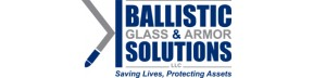Ballistic Glass and Armor Solutions